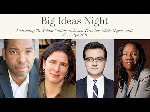 Ta-Nehisi Coates, Rebecca Traister, Chris Hayes, and Sherrilyn Ifill | On President Trump - YouTube