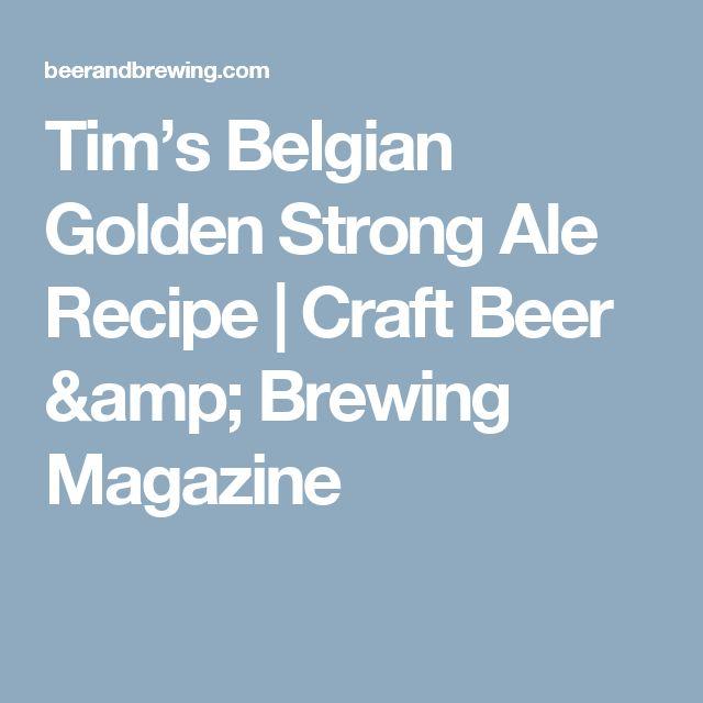 Tim's Belgian Golden Strong Ale Recipe | Craft Beer & Brewing Magazine