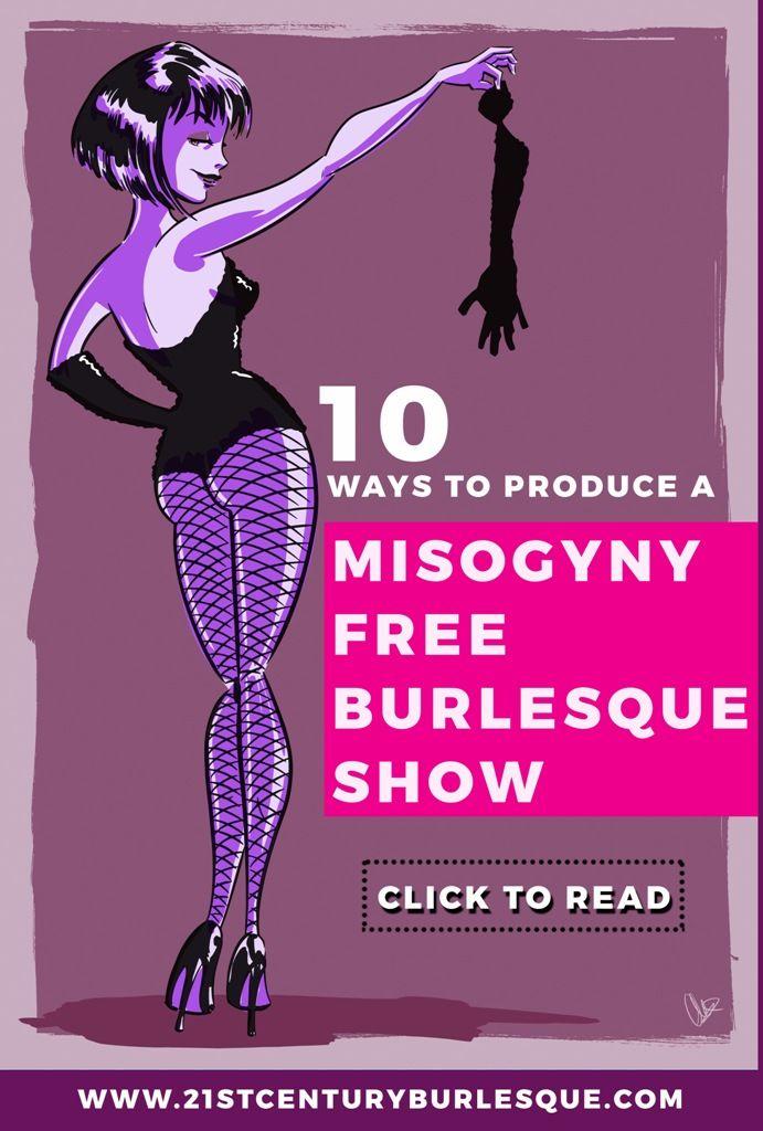 Feminist Burlesque Tutorial: 10 Ways to Produce a Misogyny Free Burlesque Show…