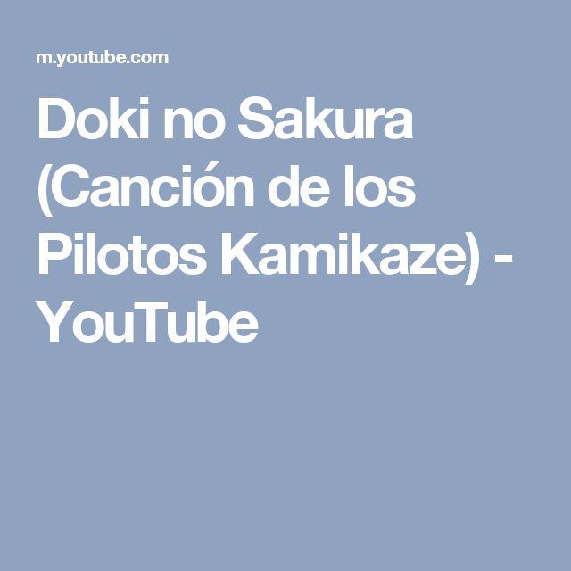 Doki no Sakura (Canción de los Pilotos Kamikaze) - YouTube