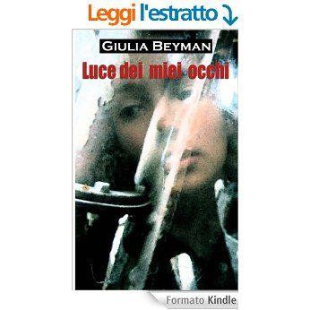 Luce dei miei occhi (Nora Cooper Mysteries) eBook: Giulia Beyman: Amazon.it: Kindle Store
