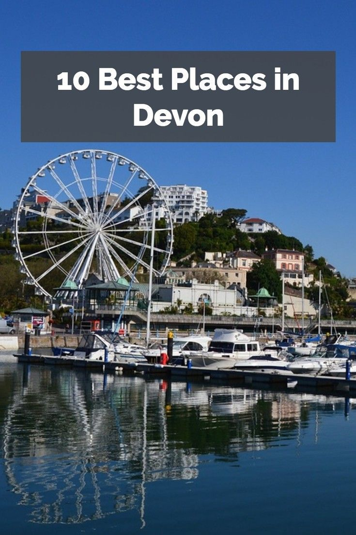 These are some of the best things to see and do in beautiful Devon!