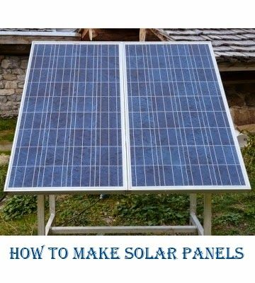 Making Solar Panels - Making a small solar panel or large solar panels for a home power energy system will save you money, save the environment, reduce toxin carbon gases and power your house with free solar electricity.