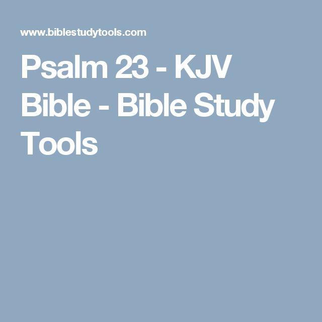 Psalm 23 - KJV Bible - Bible Study Tools