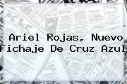 http://tecnoautos.com/wp-content/uploads/imagenes/tendencias/thumbs/ariel-rojas-nuevo-fichaje-de-cruz-azul.jpg Ariel Rojas. Ariel Rojas, nuevo fichaje de Cruz Azul, Enlaces, Imágenes, Videos y Tweets - http://tecnoautos.com/actualidad/ariel-rojas-ariel-rojas-nuevo-fichaje-de-cruz-azul/