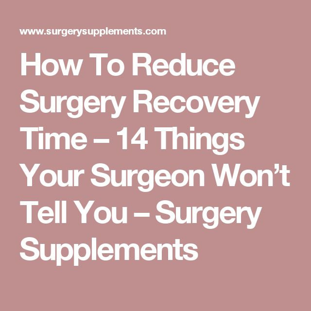 How To Reduce Surgery Recovery Time – 14 Things Your Surgeon Won't Tell You – Surgery Supplements