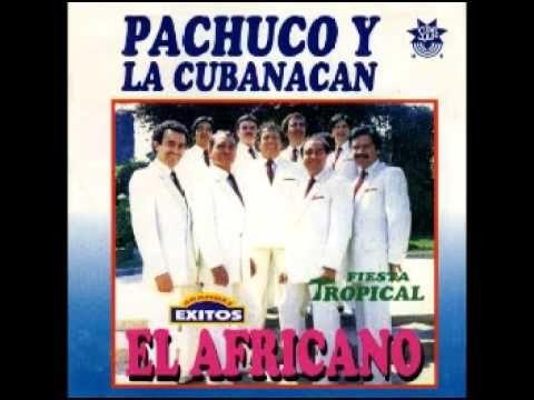 Pachuco y la Cubanacan - El Africano (1996) [Completo]