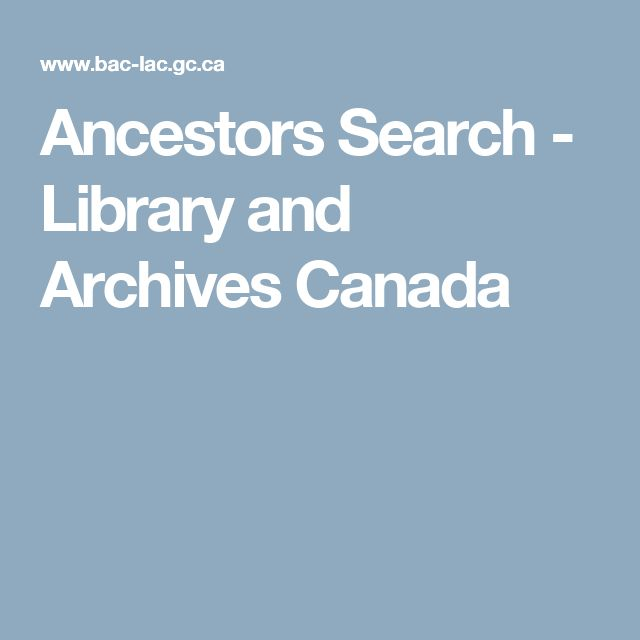Ancestors Search  - Library and Archives Canada
