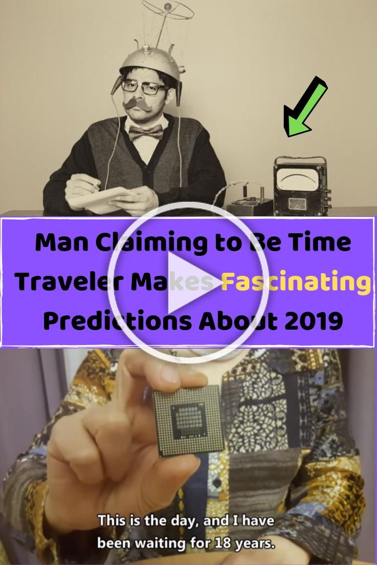 Man Claiming To Be Time Traveler Makes Fascinating Predictions About 2019 In 2020 Christmas Decor Diy Diy Clever Diy