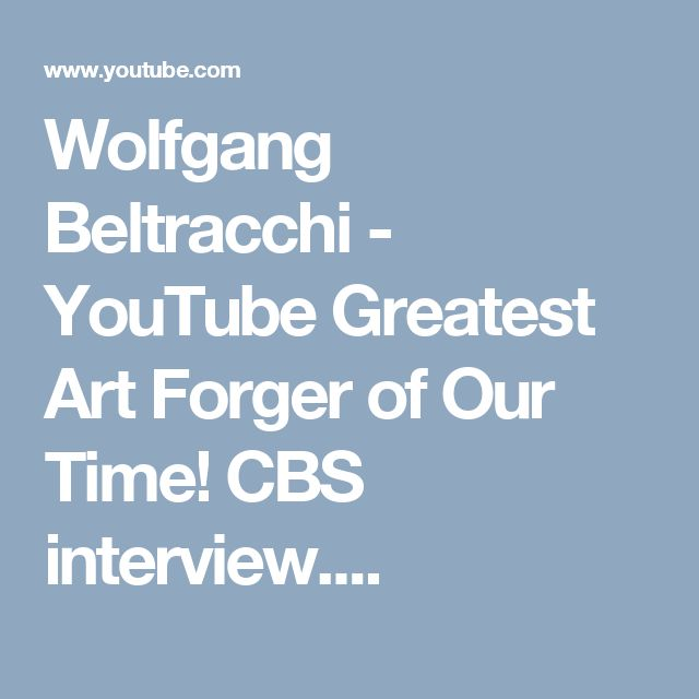 Wolfgang Beltracchi - YouTube Greatest Art Forger of Our Time! CBS interview....