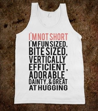 I need to remember this for every time someone in my office tells me I'm short!