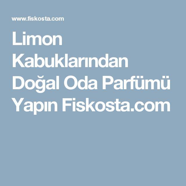 Limon Kabuklarından Doğal Oda Parfümü Yapın Fiskosta.com