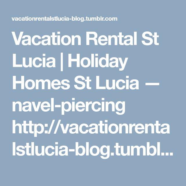 Vacation Rental St Lucia | Holiday Homes St Lucia — navel-piercing  http://vacationrentalstlucia-blog.tumblr.com/post/169688824324/navel-piercing