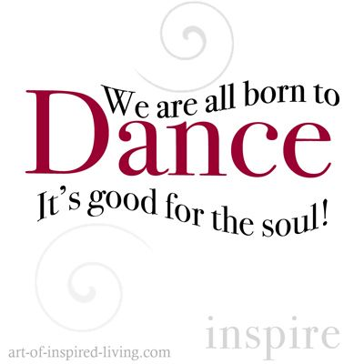 We are all born to dance. #quote #dancequote