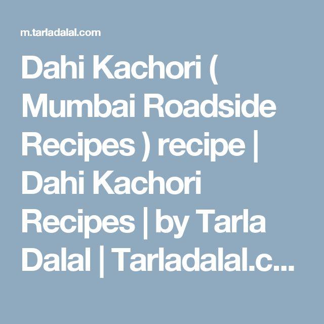 Dahi Kachori ( Mumbai Roadside Recipes ) recipe | Dahi Kachori  Recipes | by Tarla Dalal | Tarladalal.com | #33412