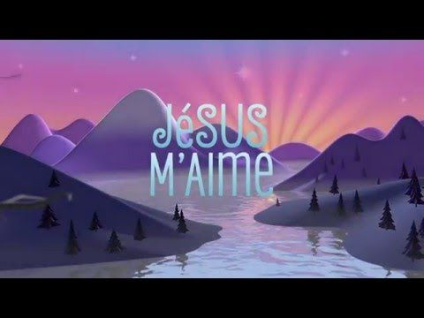 "Jesus Loves Me in French:  ""Jésus M'Aime"" - YouTube"