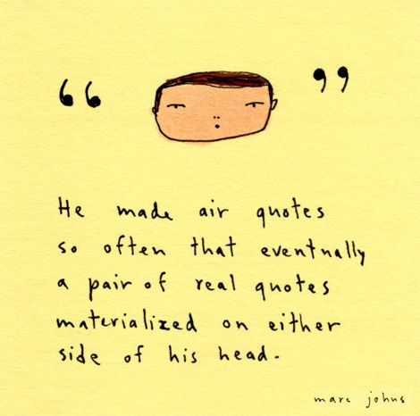 """"""" """"Silly Stuff, Air Ghote, Art, Quotes Texts, Sticky Note Quotes, Favorite Illustration, Www Marcjohn Com, Marc John, Air Quotes"""