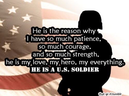 He is my husband, my best friend, my soulmate, my soldier, and I love him with all my heart!