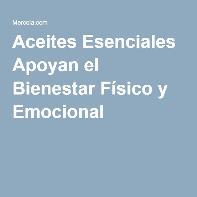 Aceites Esenciales Apoyan el Bienestar Físico y Emocional