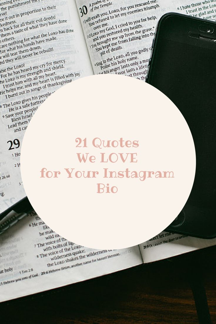 These 21 quotes are a perfect fit for your Instagram bio or even a quick and fun way to encourage your friends by turning them into Instagram quotes!