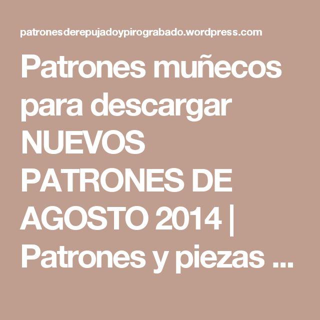 Patrones muñecos para descargar NUEVOS PATRONES DE AGOSTO 2014 | Patrones y piezas de Repujado en aluminio y pirograbado