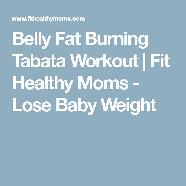 Belly Fat Burning Tabata Workout   Fit Healthy Moms - Lose Baby Weight