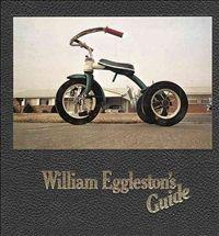 William Eggleston's Guide by Eggleston,Szarkowski