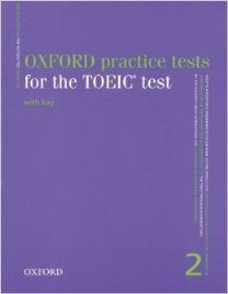 Oxford practice tests for the TOEIC test : with key, vol. 2 (2000). Cote : A TOE