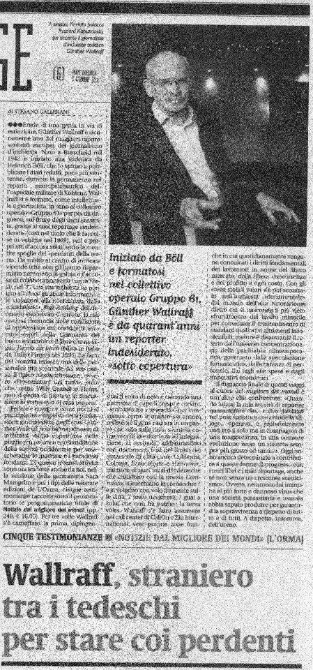 17 Dicembre 2012: Stefano Gallerani scrive per «Alias» un bell'articolo in occasione della presenza del giornalista tedesco Günter Wallraff a Più libri più liberi