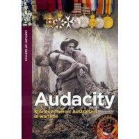 Audacity: Stories of Heroic Australians in Wartime http://www.thekidsbookshop.com.au/9781877007934 $19.95