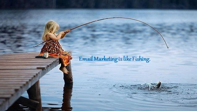 #EmailMarketing is like fishing. You need to scatter your bait as a #newsletter and let the fish gather as your customer. #Email #DigitalMarketing #InternetMarketing #OnlineMarketing #Traffic #Ranking #SEO #SMM #SMO  Get in touch with us FB https://www.facebook.com/Websitedesignworldwide twitter  https://twitter.com/skynetindia G+ https://plus.google.com/100014131291245438673
