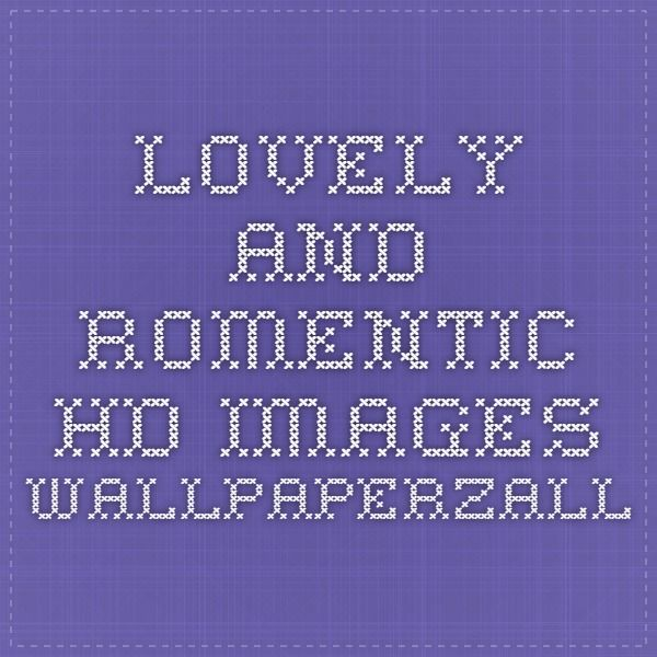 Lovely And Romentic Hd Images - Wallpaperzall