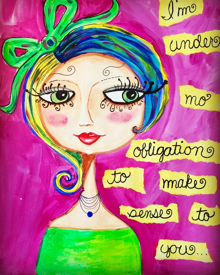 I'm under no obligation to make sense to you....