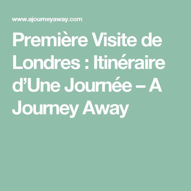 Première Visite de Londres : Itinéraire d'Une Journée – A Journey Away