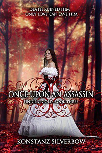 Once Upon an Assassin (Finding Gold Book 3) by Konstanz S... https://www.amazon.com/dp/B0125S1AUS/ref=cm_sw_r_pi_dp_x_kg72xb2KSH75C