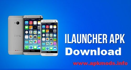 Ilauncher apk for android   Get iLauncher for OS 11  2019-02-16