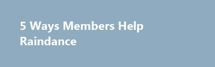 5 Ways Members Help Raindance http://best-fotofilm.blogspot.com/2016/08/5-ways-members-help-raindance.html  I started a membership scheme in 1995. I ws hoping to raise enough money to send out bulletins and to create a resource bank of material of interest to our community of filmmakers.  Members have helped us create hubs in ten cities around Canada, Europe, Amercia and Beijing.  Joining brings you into the Raindance eco-system of filmmakers and creative industry workers where you can…