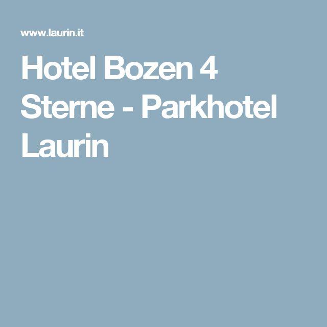 Hotel Bozen 4 Sterne - Parkhotel Laurin