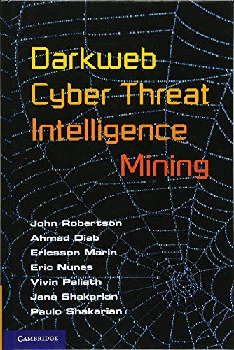 Darkweb Cyber Threat Intelligence Mining 1st Edition Pdf Download Free - By John Robertson, Ahmad Diab, Ericsson Marin, Eric Nunes, Vivin Paliath e-Books - smtebooks.com