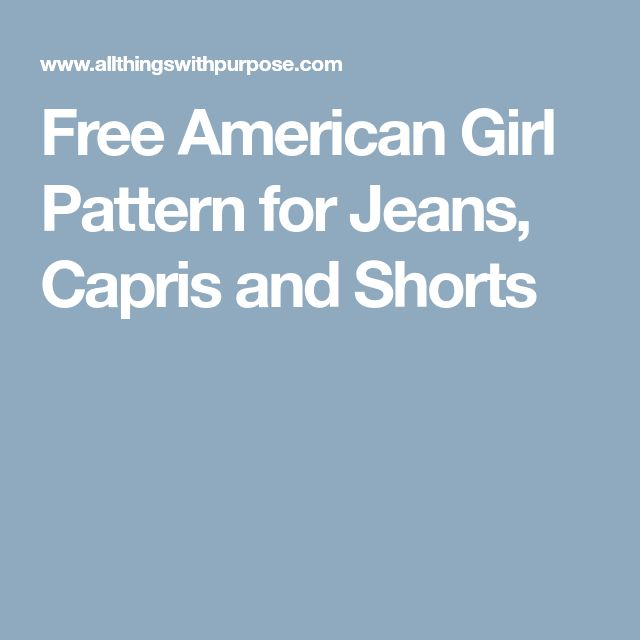 Free American Girl Pattern for Jeans, Capris and Shorts