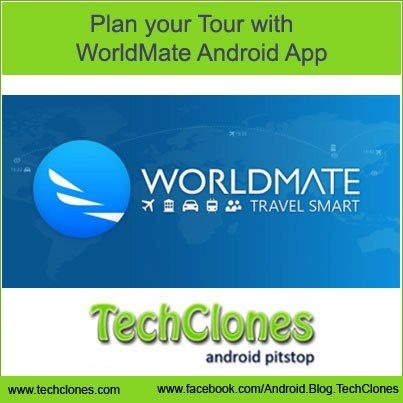 Plan your Tour with WorldMate Android App.
