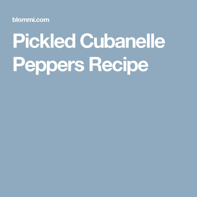 Pickled Cubanelle Peppers Recipe