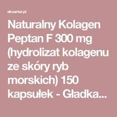 Naturalny Kolagen Peptan F 300 mg (hydrolizat kolagenu ze skóry ryb morskich) 150 kapsułek - Gładka skóra - Szukaj po dolegliwości