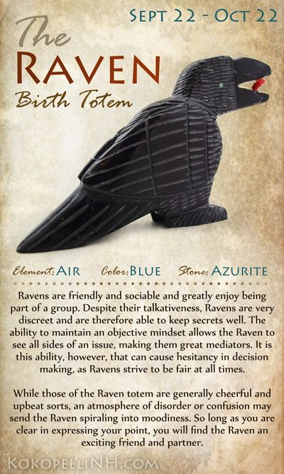 "ANIMAL BIRTH TOTEMS September 22nd-October 22nd Falling Leaves Time September 22 kicks off what certain Native Americans refer to as the ""falling leaves time,"" represented by the Raven Birth Totem...."