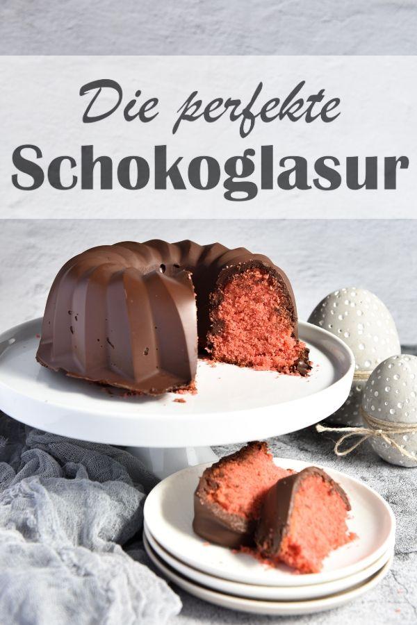 Die Perfekte Schokoglasur Gelingt Jedem In 2020 Lebensmittel Essen Schokoglasur Dessert Ideen