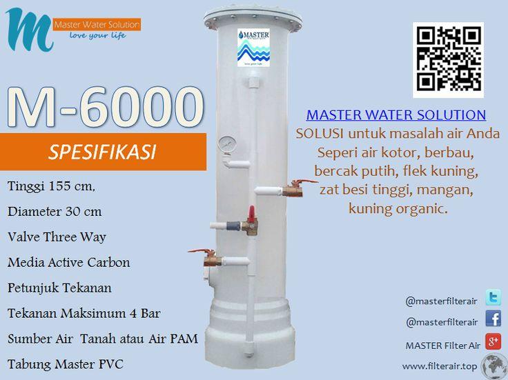 MASTER WATER SOLUTION menjual Filter Air berbahan dasar tabung dari PVC untuk kebutuhan rumah tangga untuk permasalahan air seperti kotor, berbau, berwarna kuning (zat besi tinggi), berkapur, kuning organik, dan permasalahan lainnya. Berikut ini adalah spesifikasi MASTER 6000.
