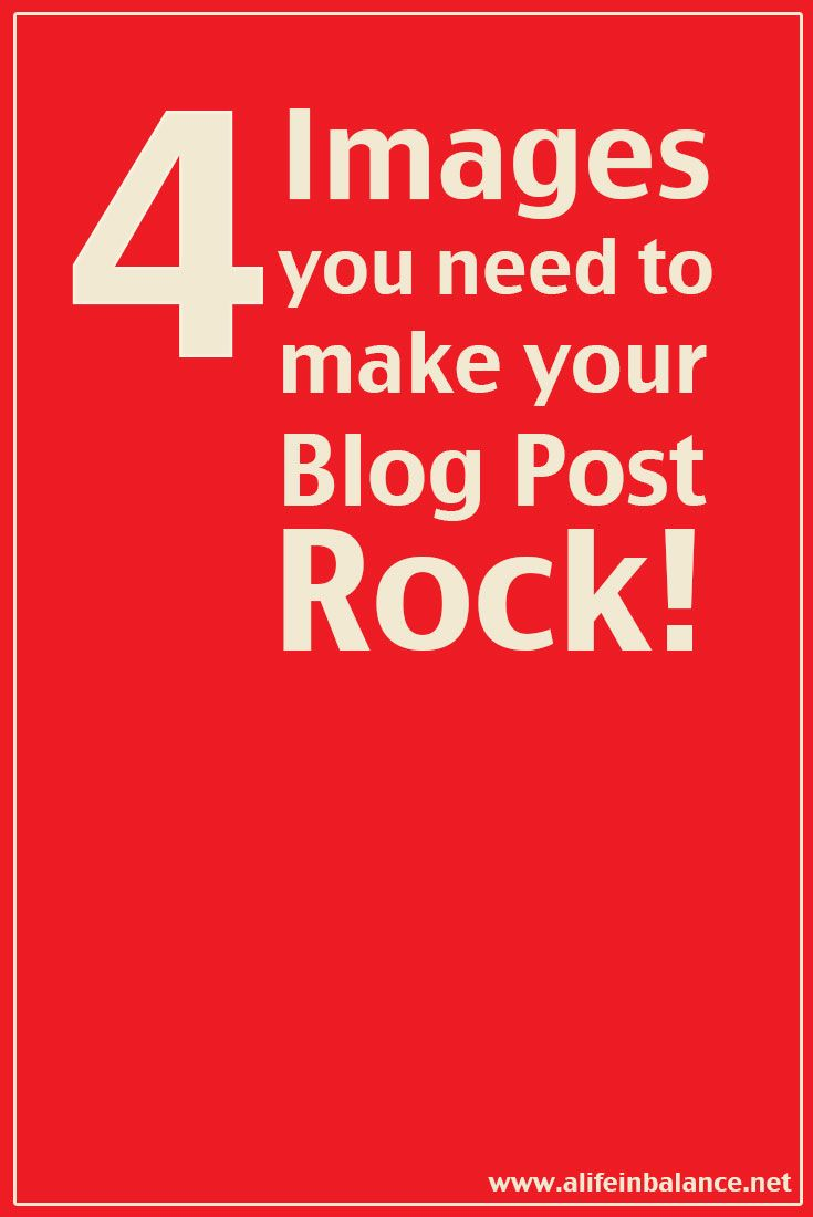 Click through to find out why 4 images will make your blog posts rock!