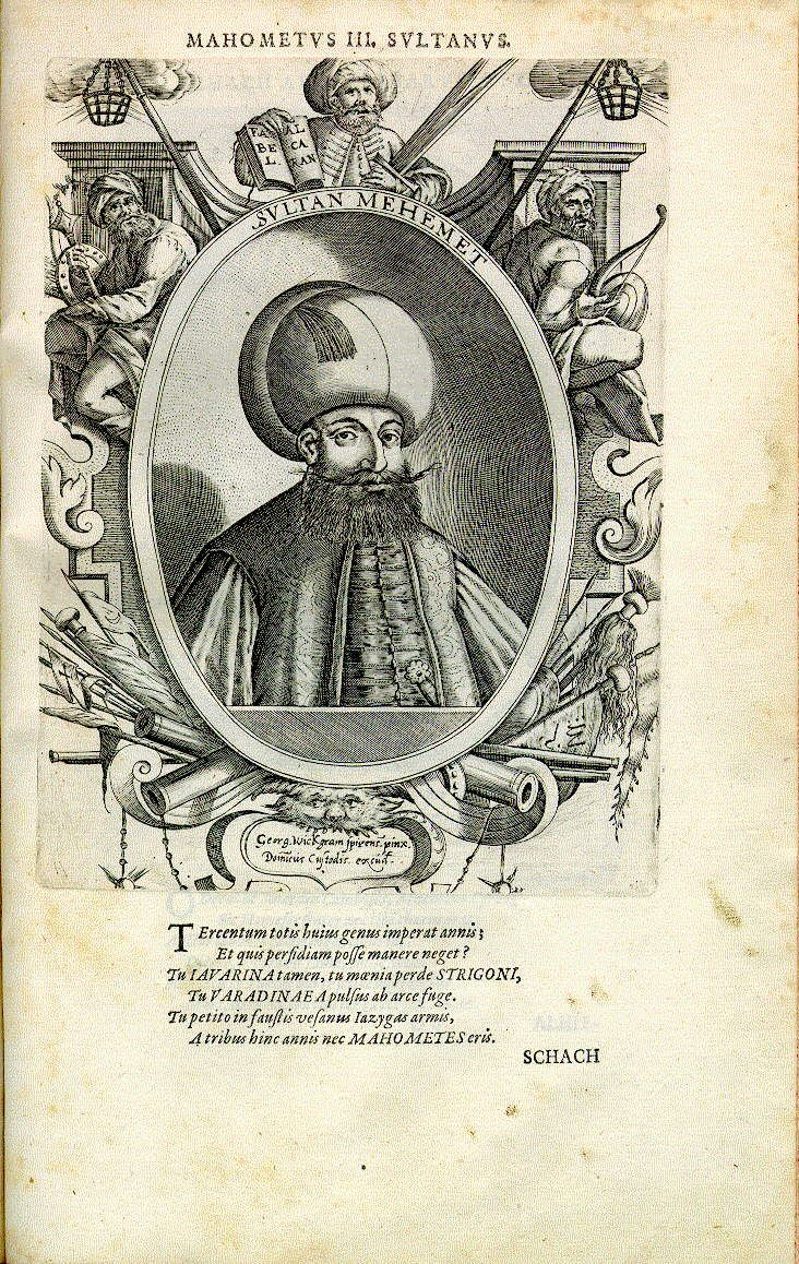 Mehmed III., Sultan der Türken (*1567, reg. 1595-1603)