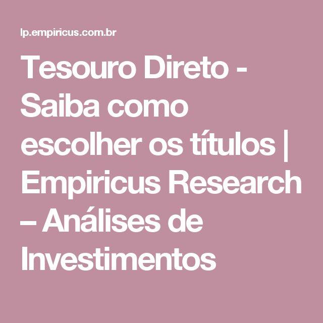 Tesouro Direto - Saiba como escolher os títulos | Empiricus Research – Análises de Investimentos