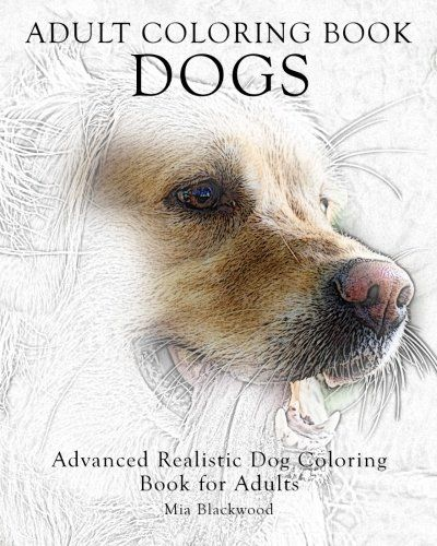 Adult Coloring Book Dogs Advanced Realistic For Adults Books Volume